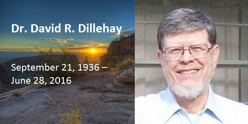 Dr. David R. Dillehay, 1936-2016