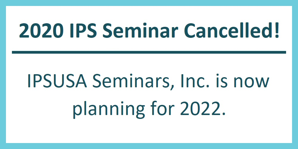 2020 IPS Seminar Cancelled